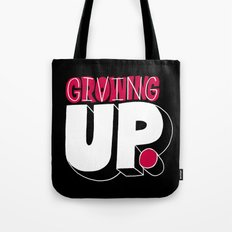 Growing up means giving up. Tote Bag