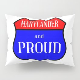Marylander And Proud Pillow Sham