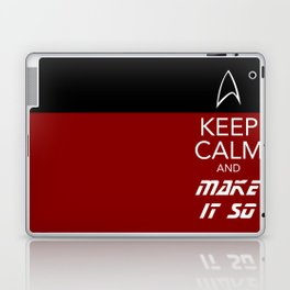 Keep Calm and Make It So Laptop & iPad Skin
