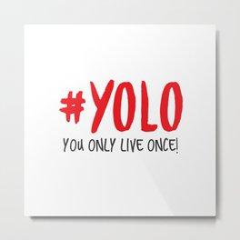 #YOLO Metal Print