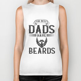 The best dads have beards. Biker Tank