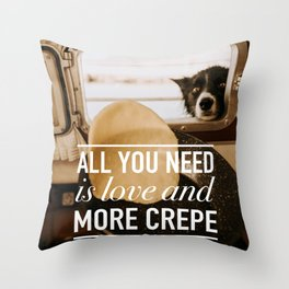 All you need is love and more crepe Throw Pillow