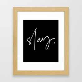 Slay (black) Framed Art Print