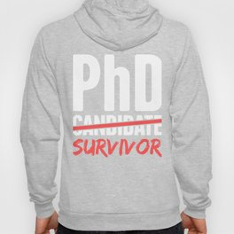 PhD Candidate Survivor Hoody