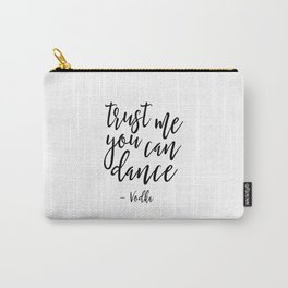 Trust me you can dance sign Funny Wall Art Best friend Gift Dancing Print Alcohol sign Wedding Sign Carry-All Pouch