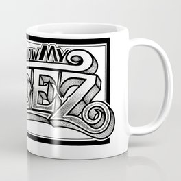 You Know My Steez Coffee Mug