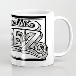 You Know My Steez Coffee Mug