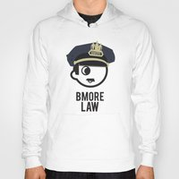 law Hoodies featuring BMORE LAW by O'Postrophy