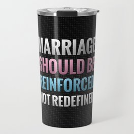 Marriage Should Be Reinforced Travel Mug
