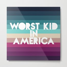 Worst Kid In America Stripes Metal Print