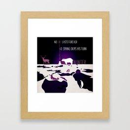 No winter lasts forever 5 Framed Art Print