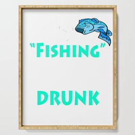 """""""Fishing An Excuse To Get Drunk On A Bivvy!"""" tee design for fishing addicts out there!  Serving Tray"""