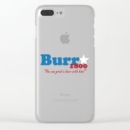 Vote for Burr- Election of 1800 Clear iPhone Case