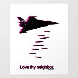 Love thy Neighbor. Art Print