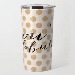 You're Fabulous - Glitter and gold Travel Mug