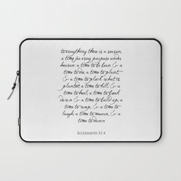 To every thing there is a season Religious Bible Verse Quote -  Ecclesiastes 3 Laptop Sleeve