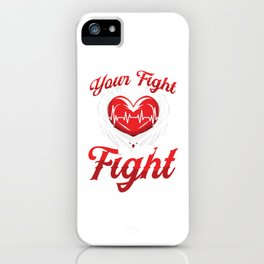 Your Fight Is Our Fight EMS EMT Nurse Doctor Paramedic Medicine Gift iPhone Case