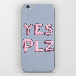 Yes PLZ iPhone Skin