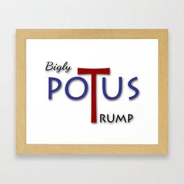 Bigly POTUS Trump Framed Art Print