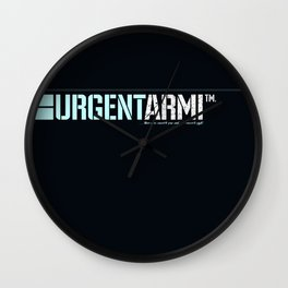 URGENTARMI ...there's less reason to fear and more reason to fight. Wall Clock