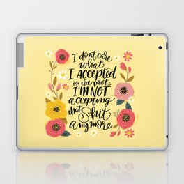 Pretty Swe*ry: I Don't Care What I Accepted.... Laptop & iPad Skin