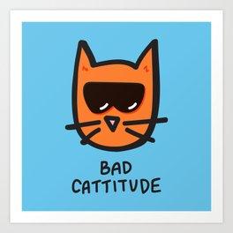 Bad Cattitude Art Print