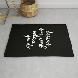 Dreams Don't Work Unless You Do black and white typography Inspirational quote Print home wall decor Rug