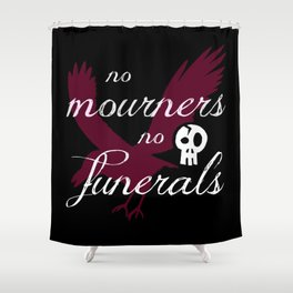 No Funerals Shower Curtain
