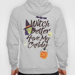 Witch Better Have My Candy Hoody