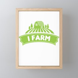 I Farm Farming Farmer Farmboy Tractor Ranch Agriculture Gift Framed Mini Art Print