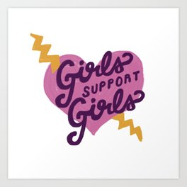 Girls Support Girls Art Print