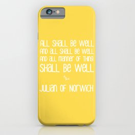 All Shall Be Well - Inspirational Julian of Norwich Quote Typography in Sunshine Yellow iPhone Case