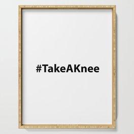 Take A Knee Hashtag - #TakeAKnee Serving Tray