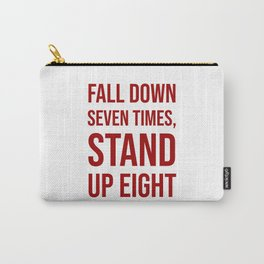 Fall down seven times, stand up eight - Motivational quote Carry-All Pouch