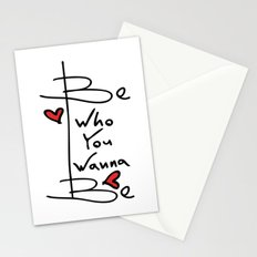 Be who you wanna be Stationery Cards