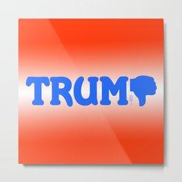 """Trump-Thumbs Down"" Metal Print"