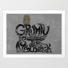 Grumpy is the new..... Art Print