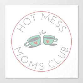 Hot Mess Moms Club - Coffee Canvas Print