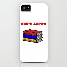 More Input iPhone Case