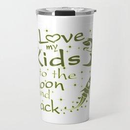 I Love My Kids to the Moon and Back Travel Mug