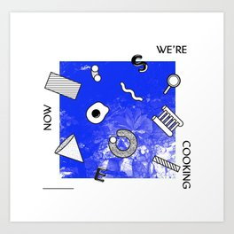 Now We Are Cooking Art Print