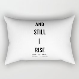 And, Still I Rise   Maya Angelou Quote Rectangular Pillow