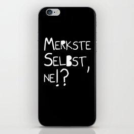 Merkste selbst, ne!? iPhone Skin