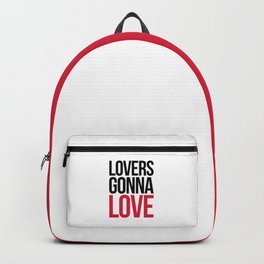 Lovers Gonna Love Funny Quote Backpack