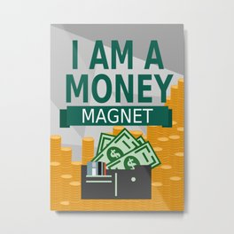 Positive Affirmation I am a money magnet Metal Print