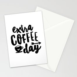 Extra Coffee Day black and white typography print kitchen wall art home decor Stationery Cards