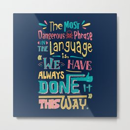 Lab No. 4 We Have Always Done It Grace Hopper Quotes Metal Print