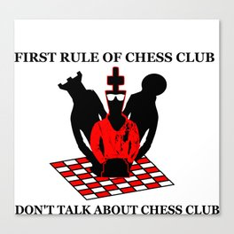 First Rule of Chess Club Canvas Print