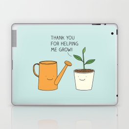 Thank you for helping me grow! Laptop & iPad Skin