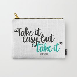 Take it easy, but take it all Carry-All Pouch